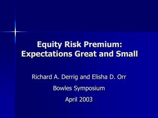 Equity Risk Premium: Expectations Great and Small