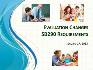 Evaluation Changes SB290 Requirements