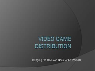 Video Game Distribution