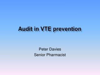 Audit in VTE prevention