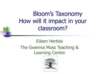 Bloom's Taxonomy How will it impact in your classroom?
