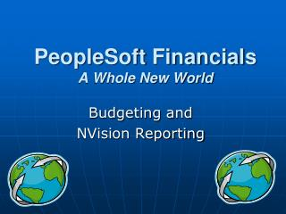 PeopleSoft Financials A Whole New World
