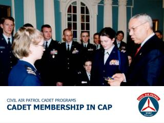 CIVIL AIR PATROL CADET PROGRAMS CADET MEMBERSHIP IN CAP