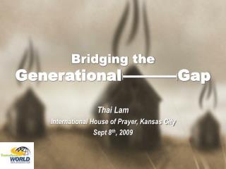 Bridging the Generational   –––––––   Gap