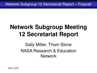 Network Subgroup Meeting 12 Secretariat Report