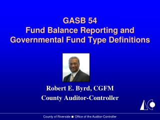 GASB 54  Fund Balance Reporting and Governmental Fund Type Definitions