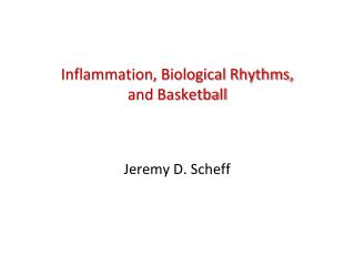 Inflammation, Biological Rhythms, and Basketball