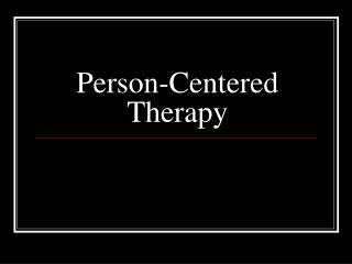 Person-Centered Therapy
