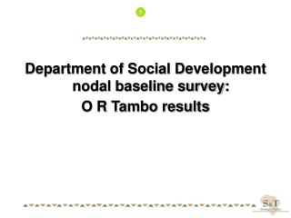 Department of Social Development nodal baseline survey: O R Tambo results