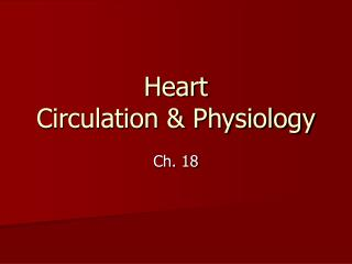 Heart Circulation & Physiology