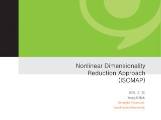 Nonlinear Dimensionality  Reduction Approach  (ISOMAP)