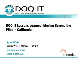 DOQ-IT Lessons Learned, Moving Beyond the Pilot in California