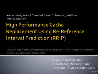High Performance Cache  Replacement Using Re-Reference  Interval  Prediction (RRIP )