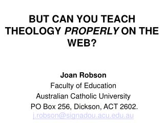BUT CAN YOU TEACH THEOLOGY  PROPERLY  ON THE WEB?
