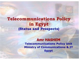 Telecommunications Policy in Egypt (Status and Prospects)