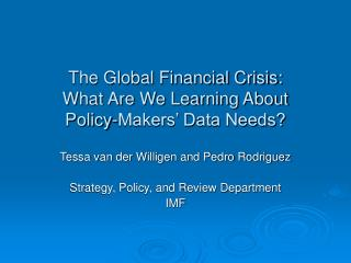 The Global Financial Crisis:  What Are We Learning About  Policy-Makers' Data Needs?