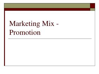 Marketing Mix - Promotion