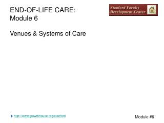 END-OF-LIFE CARE: Module 6
