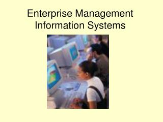Enterprise Management Information Systems