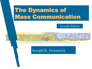 The Dynamics of Mass Communication