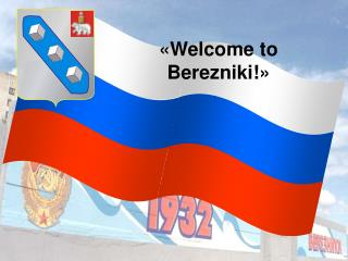 « Welcome to Berezniki! »