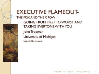 EXECUTIVE FLAMEOUT- THE FOX AND THE CROW