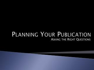 Planning Your Publication