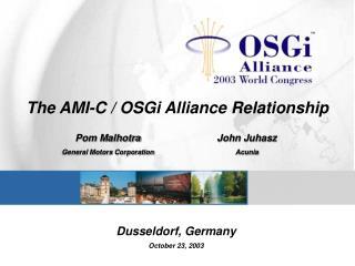 The AMI-C / OSGi Alliance Relationship