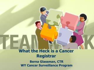 What the Heck is a Cancer Registrar