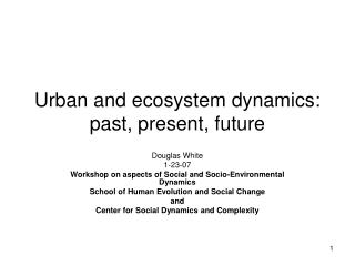 Urban and ecosystem dynamics: past, present, future