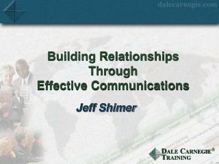 Building Relationships Through  Effective Communications