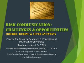 Risk  Communication :  Challenges  &  Opportunities (before, during & after an event)