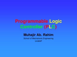 Programmable Logic Controller (P L C )
