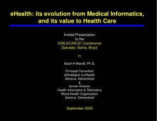 eHealth: its evolution from Medical Informatics, and its value to Health Care
