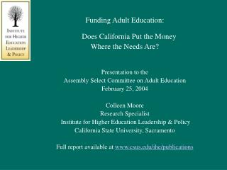 Funding Adult Education: Does California Put the Money  Where the Needs Are? Presentation to the