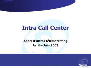 Intra Call Center