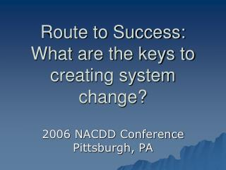 Route to Success: What are the keys to creating system change?