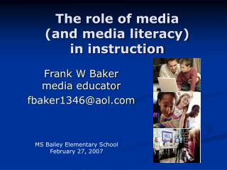 The role of media  (and media literacy) in instruction
