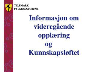 Informasjon om videregående  opplæring  og  Kunnskapsløftet