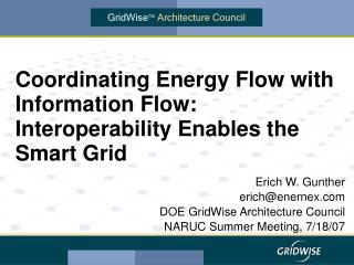Coordinating Energy Flow with Information Flow: Interoperability Enables the Smart Grid