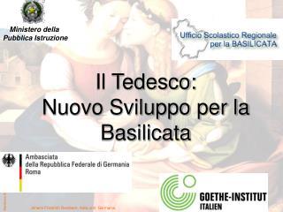Il Tedesco: Nuovo Sviluppo per la Basilicata