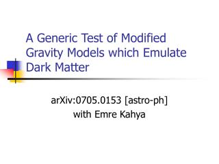 A Generic Test of Modified Gravity Models which Emulate Dark Matter