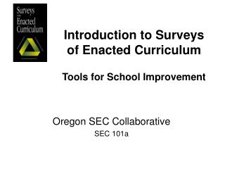 Introduction to Surveys of Enacted Curriculum  Tools for School Improvement