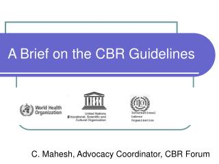A Brief on the CBR Guidelines