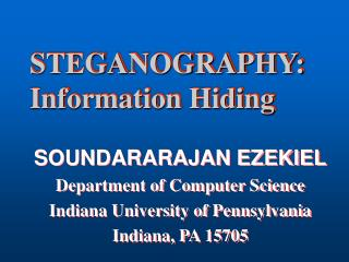 STEGANOGRAPHY:  Information Hiding
