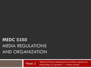 Medc  5350 Media regulations  and  organization