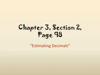 Chapter 3, Section 2,  Page 98