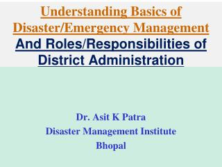 Dr.  Asit  K  Patra Disaster Management Institute Bhopal