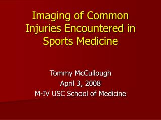Imaging of Common Injuries Encountered in Sports Medicine