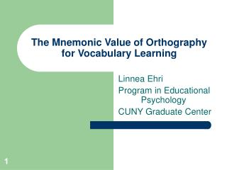 The Mnemonic Value of Orthography for Vocabulary Learning